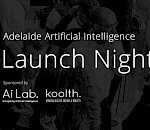 Launch Night: Adelaide AI