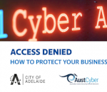 "Access Denied"": How to Protect your Business in a Cyber Age"